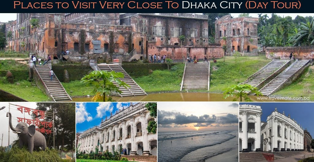 Places to Visit Very Close to Dhaka City