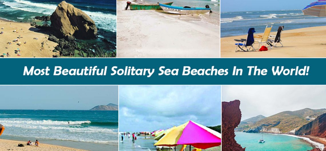 Most Beautiful Solitary Sea Beaches In The World