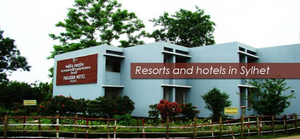 Resorts and hotels in Sylhet